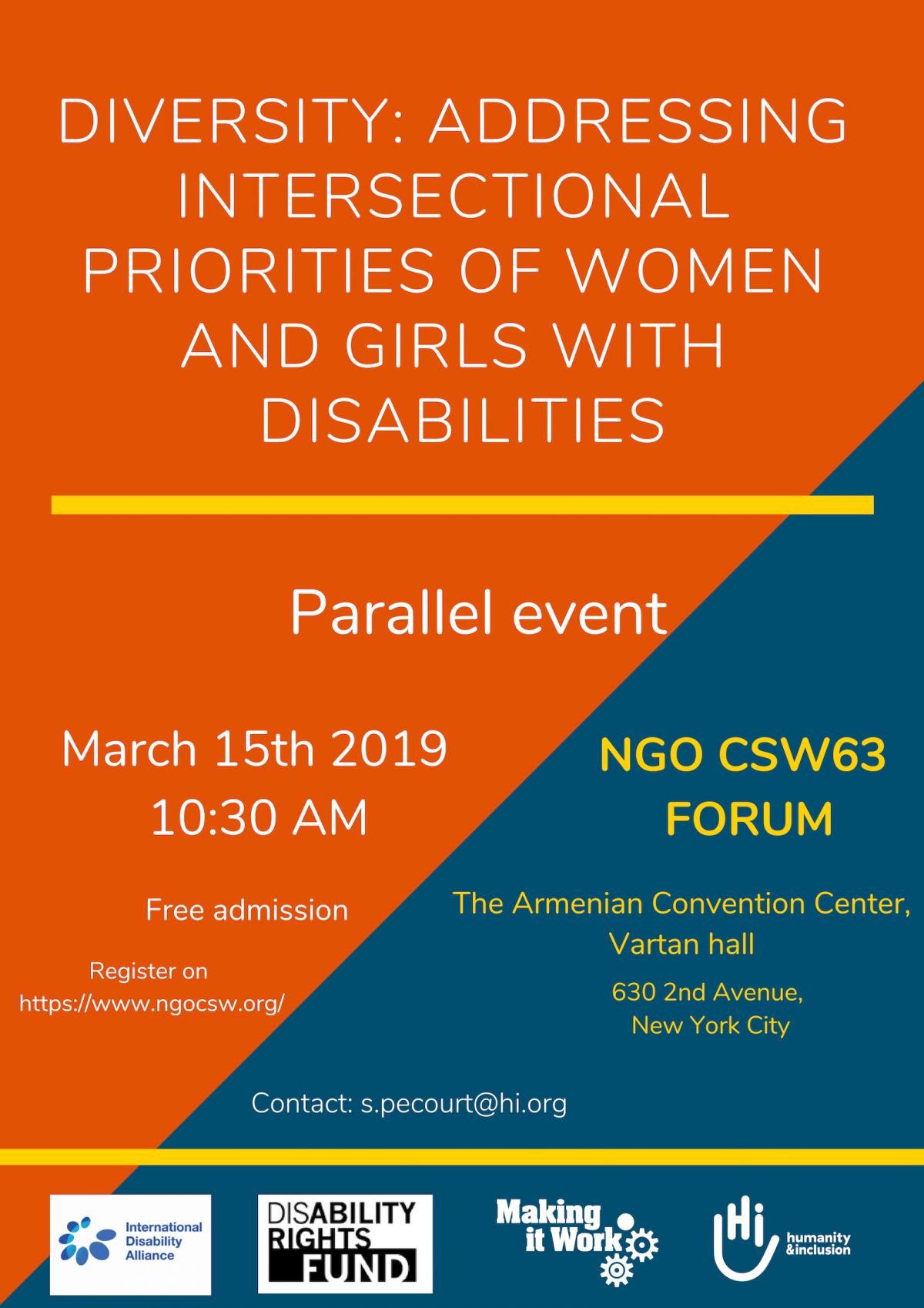 Poster for the CSW63 parallel event of IDA, DRF, Making It Work and HI. The title of the event is Diversity: addressing intersectional priorities of women and girls with disabilities. The date is March 15th 2019, 10:30 am at the Armenian Convention Center, Vartan hall, on 630 second avenue, New York city. The contact person is s.pecourt@hi.org. The text is on an orange and blue poster with yellow highlights.